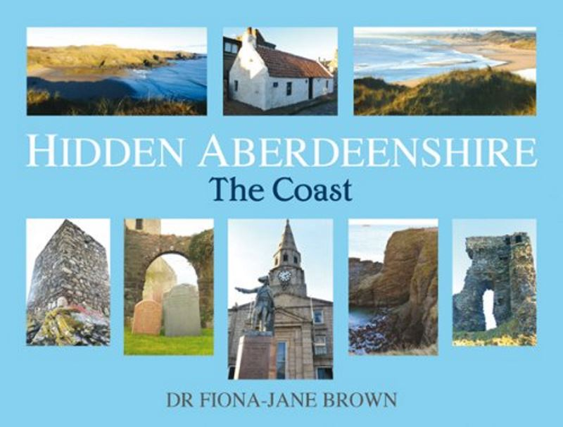 Hidden Aberdeenshire the Coast