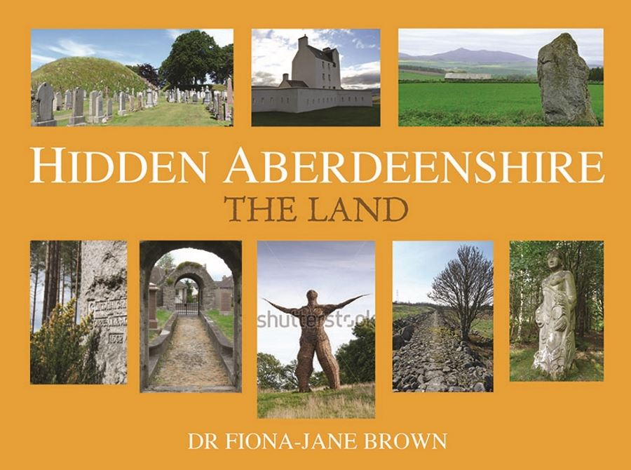 Hidden Aberdeenshire the Land